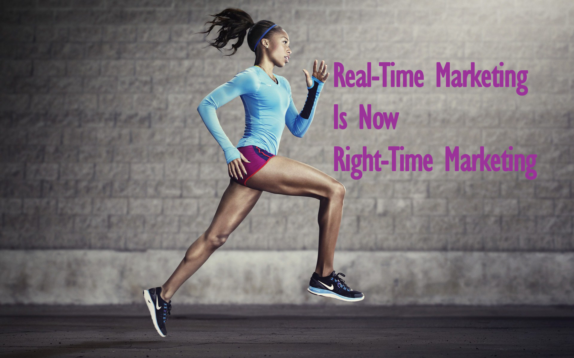 Real-Time Marketing Is Now Right-Time Marketing
