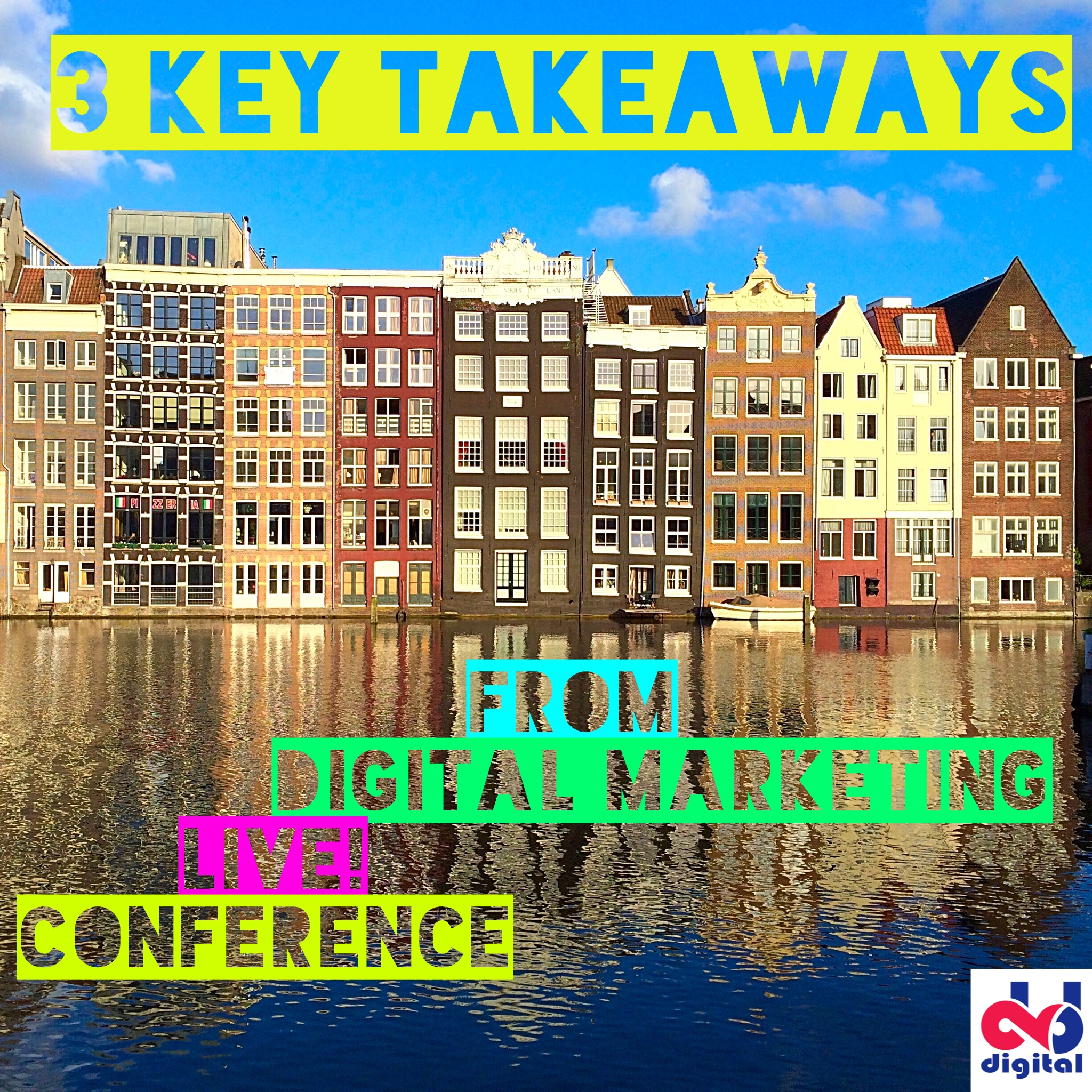 Key takeaways from Digital Marketing Live! conference