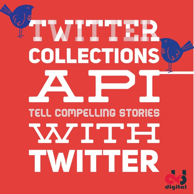 Twitter Storytelling Tools: Collections API