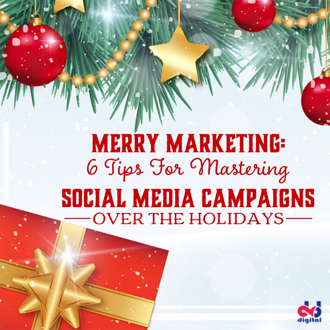 Merry Marketing: 6 Tips For Mastering Social Media Campaigns Over The Holidays