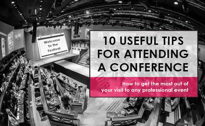 10 USEFUL TIPS FOR ATTENDING A CONFERENCE